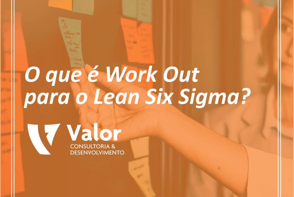 O que é Work Out para o Lean Six Sigma?